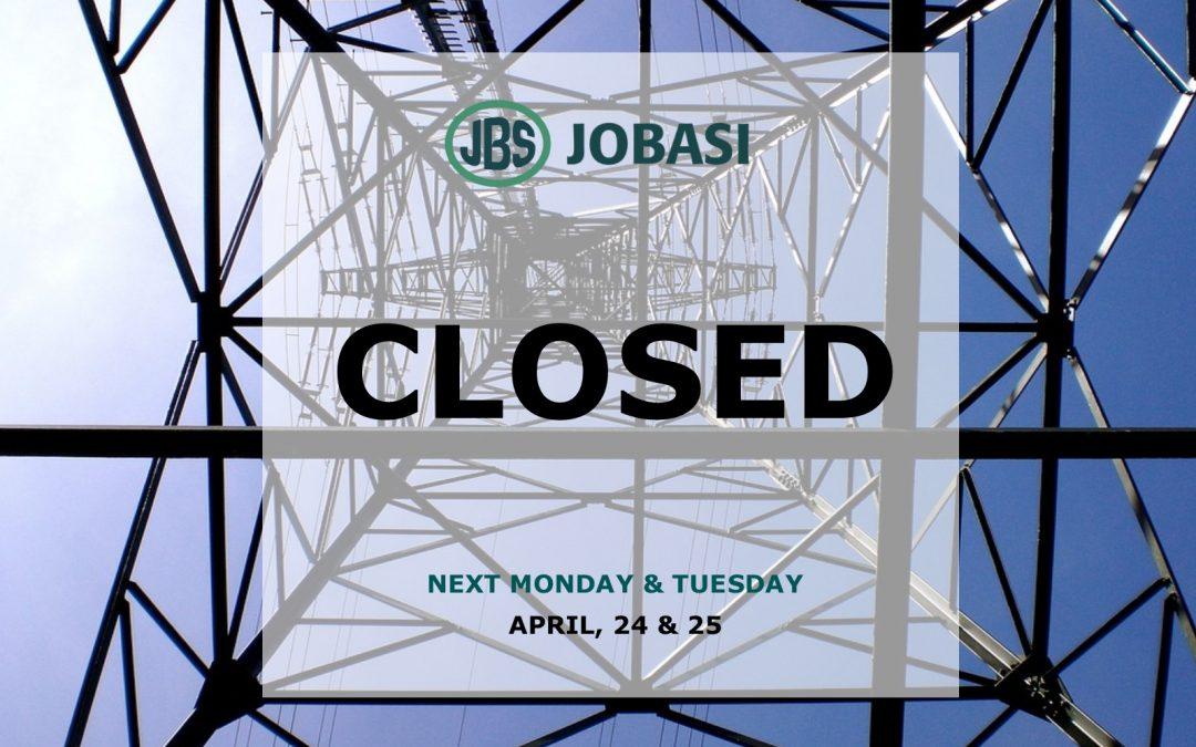 JOBASI WILL BE CLOSED NEXT APRIL 24 & 25